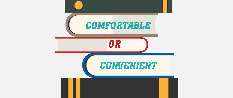 comfortable or convenient
